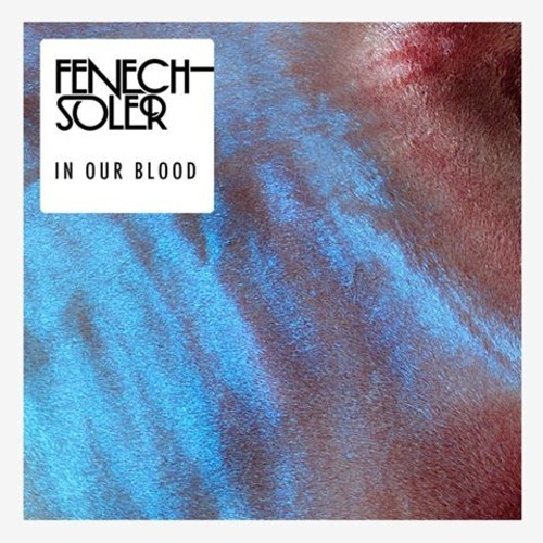 fenech-soler - in our blood