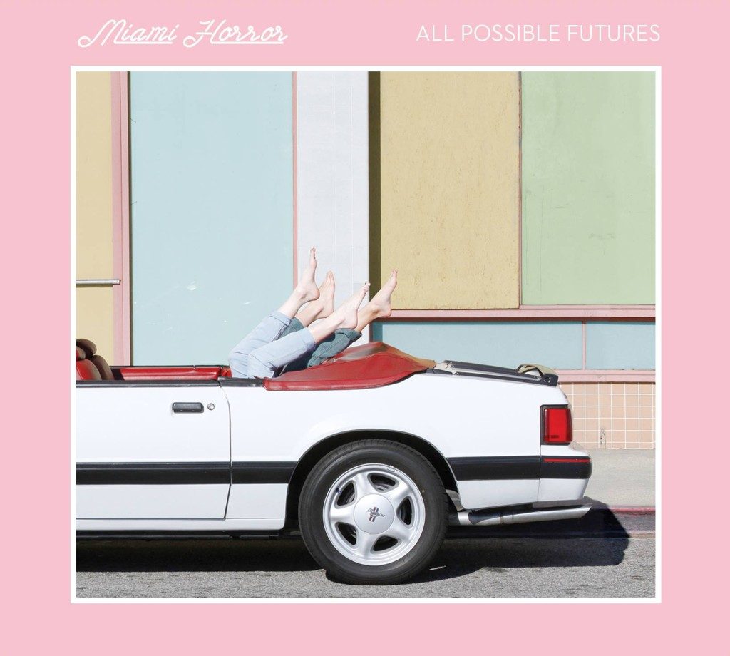 miami horror - all possible futures